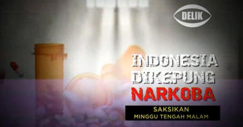 """Malam Ini di RCTI, pukul 01.30 WIB ;  Saksikan penelusuran program delik dalam """"Indonesia Dikepung Narkoba"""""""