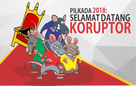 Pilkada 2018: Selamat Datang Koruptor